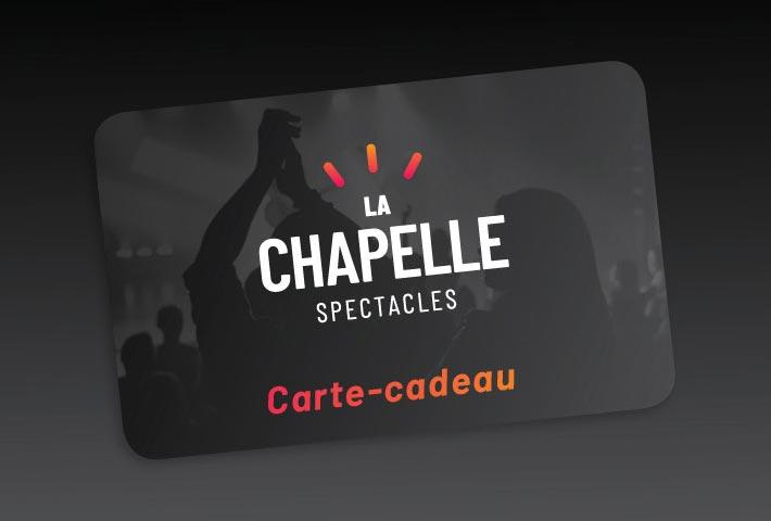 Carte-cadeau de La Chapelle spectacles